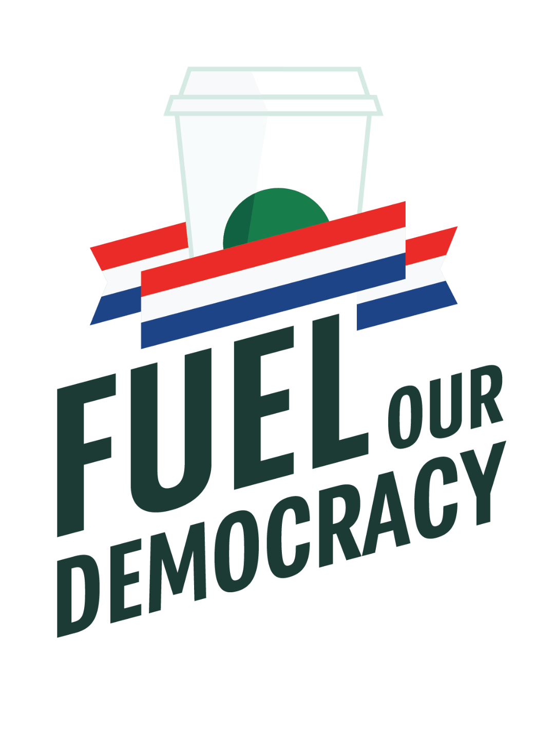 A Starbucks cup with the words Fuel Our Democracy below it.